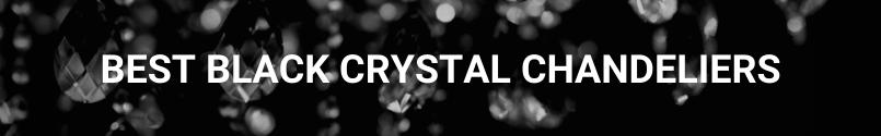Best Black Crystal Chandeliers