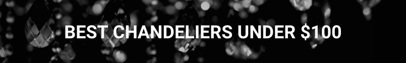 Best Cheap Chandeliers Under $100