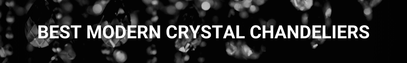 Best Modern Crystal Chandeliers